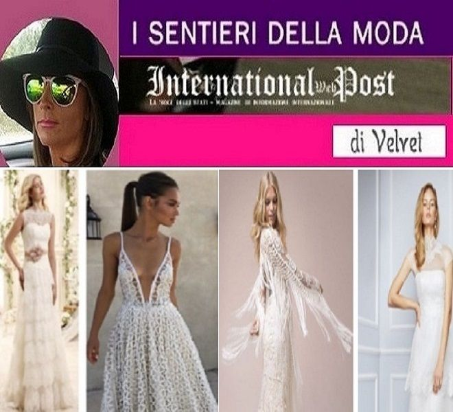 08cfe9c7e1de BRIDAL DRESS COME SCEGLIERE L ABITO PERFETTO International Web Post ...