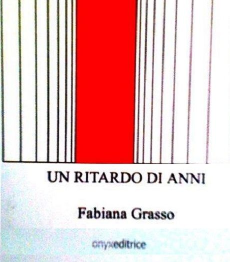 UN_RITARDO_DI_ANNI_di_Fabiana_Grasso